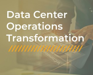 Data Center Operations Transformation (DCOT)