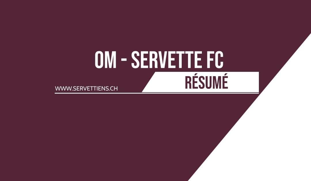 Olympique de Marseille – Servette FC 3-1 : Le résumé