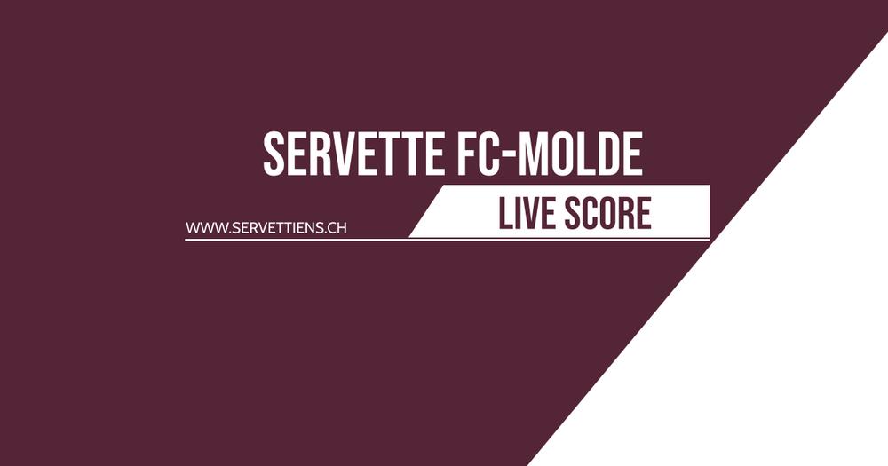 Servette FC – Molde FK | Le livescore