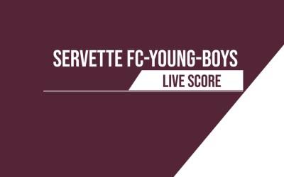 Servette – Young Boys | Le livescore