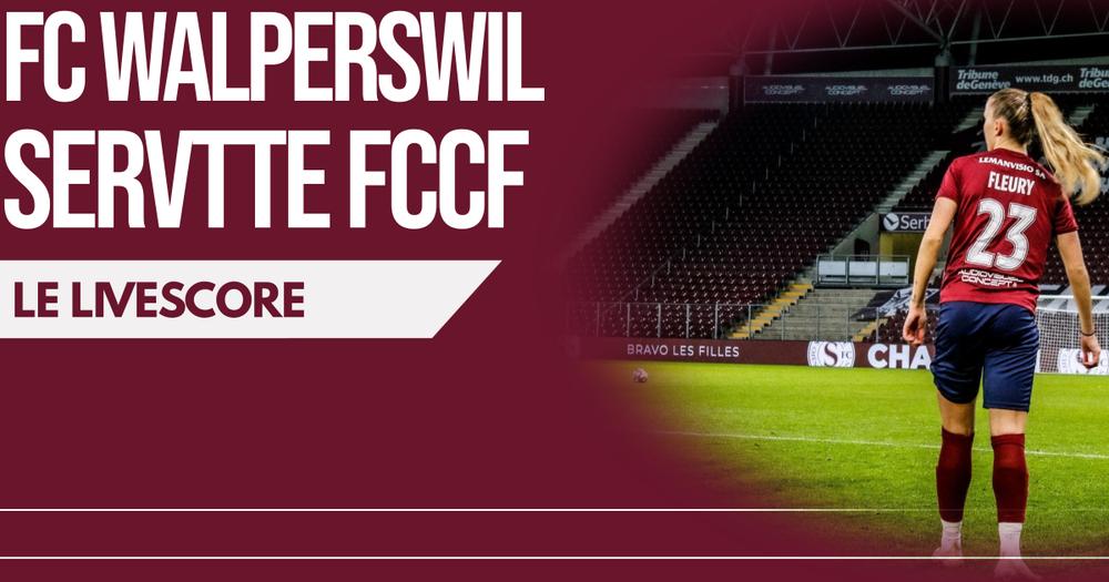 Walperswil – Servette FCCF | Le livescore