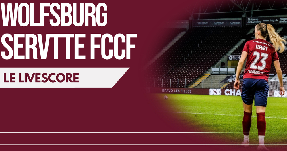 Wolfsburg – Servette FCCF | Le livescore