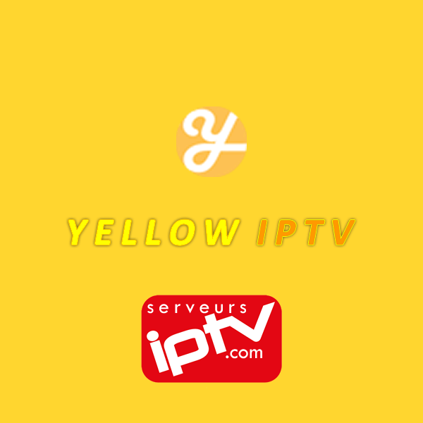 serveur yellow iptv