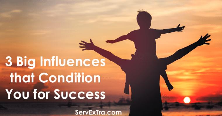 3 Big Influences on Success