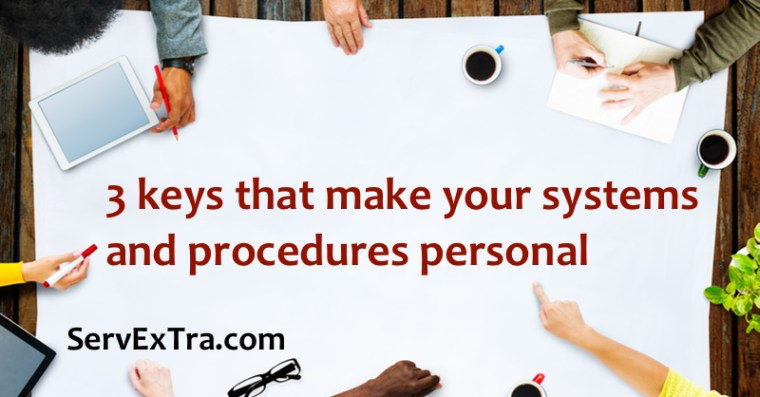 3 keys to making systems and procedures personal