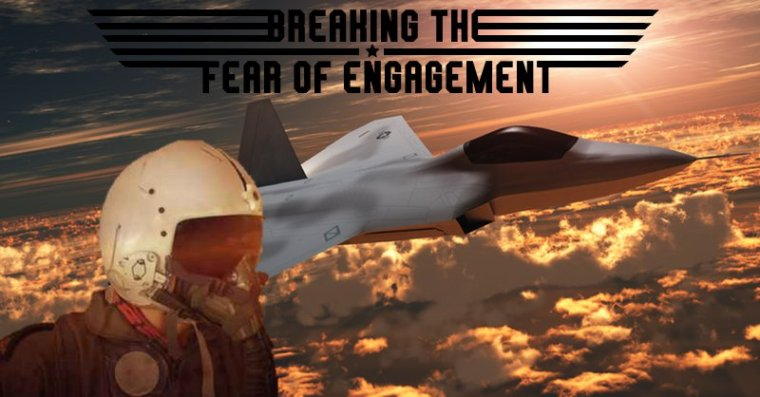 Breaking the fear of engagement