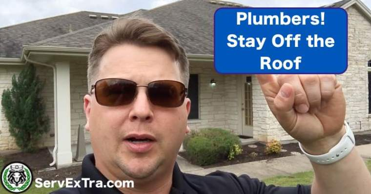 Plumbers Stay off the roof