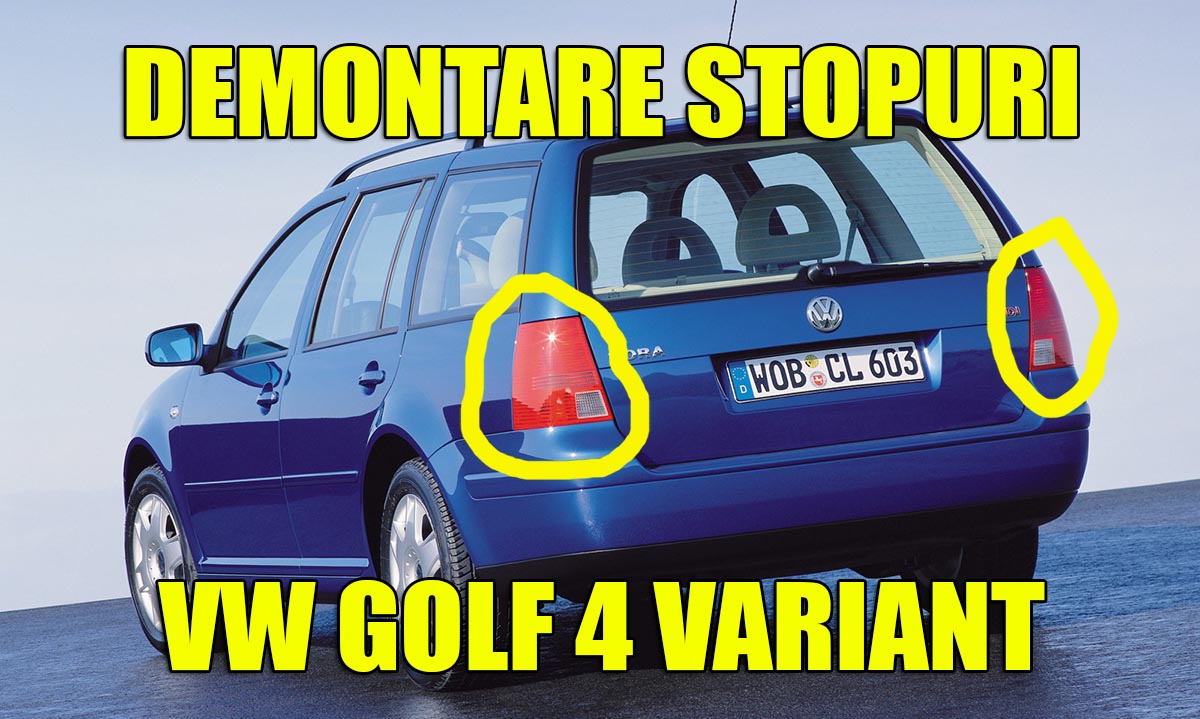 Demontare stopuri (triple) VW Golf 4 sau Bora Break / Variant / Combi in 4 pasi simpli