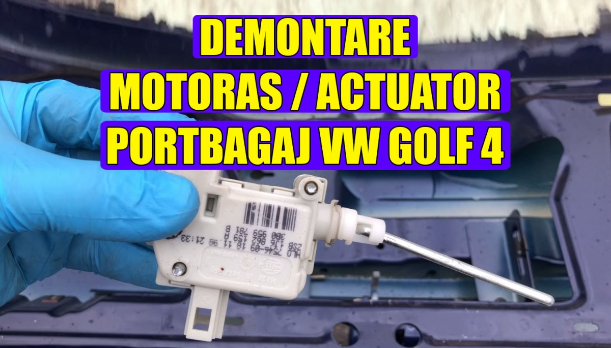 TUTORIAL: Demontare motoras / actuator portbagaj la VW Golf 4 in 4 pasi simpli