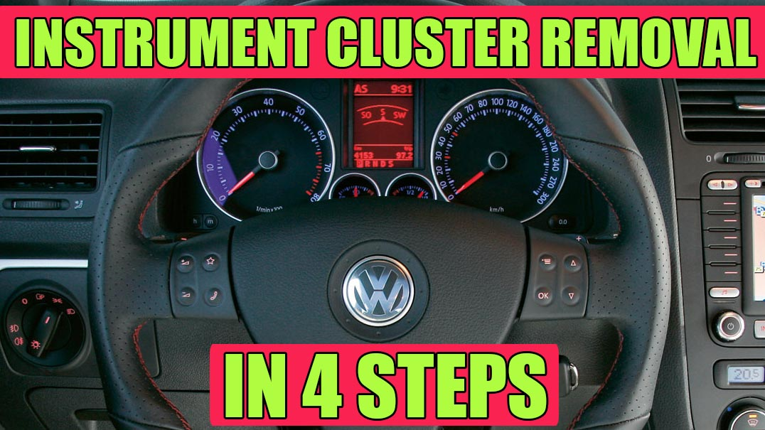 How to remove instrument cluster (dash) on VW Golf Mk5, Rabbit, Jetta in 4 simple steps