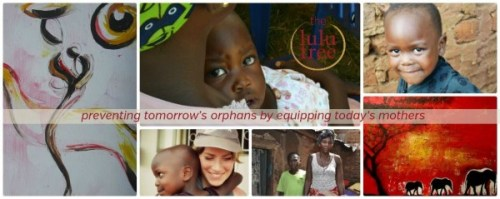 LuLu Tree Preventing Tomorrow's Orphans by Equipping Today's Mothers