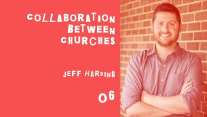 collaboration between churches with jeff harding