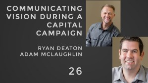 communicating vision during a capital campaign adam mclaughlin and ryan deaton. the seminary of hard knocks podcast with seth muse
