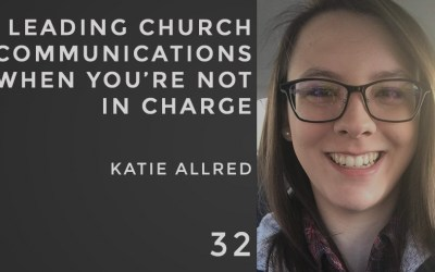 Leading Communications When You're Not In Charge w/Katie Allred