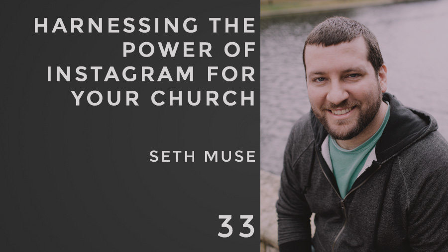 harnessing the power of instagram for your church, the seminary of hard knocks with seth muse episode 33