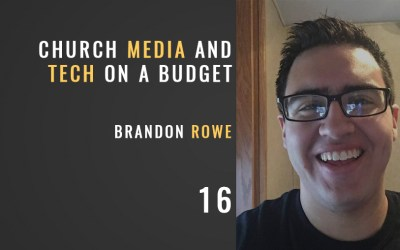 Church Tech/Media on a Budget w/ Brandon Rowe