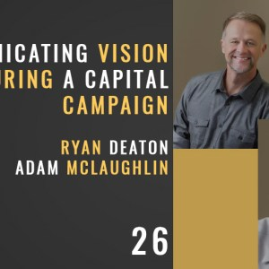 communicating vision during a capital campaign, the seminary of hard knocks with seth muse