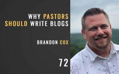 Why Pastor's Should Blog w/Brandon Cox