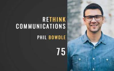ReThink Communications w/ Phil Bowdle