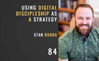 Using Digital Discipleship as a Strategy w/Stan Rodda