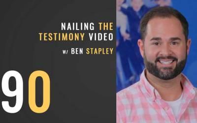 Nailing the Testimony Video w/ Ben Stapley