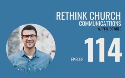 ReThink Church Communications w/ Phil Bowdle