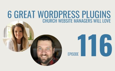 6 Great WordPress Plugins Church Website Managers Will Love, Ep. 116