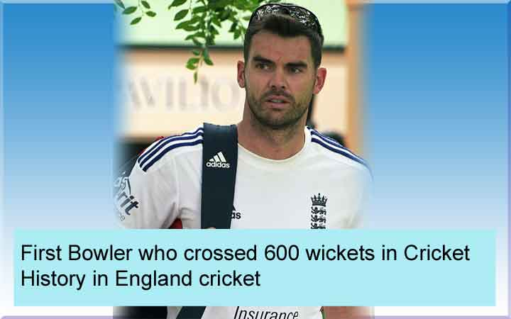 First fast Bowler who crossed 600 wickets in Cricket History in England cricket team