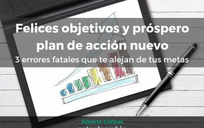 Felices objetivos y próspero plan de acción nuevo. 3 errores fatales que te alejan de tus metas
