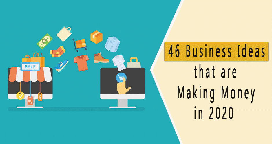 46 Easy to Start Online Business Ideas that Make Money in 2020