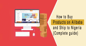 How to buy products on Alibaba and ship to Nigeria