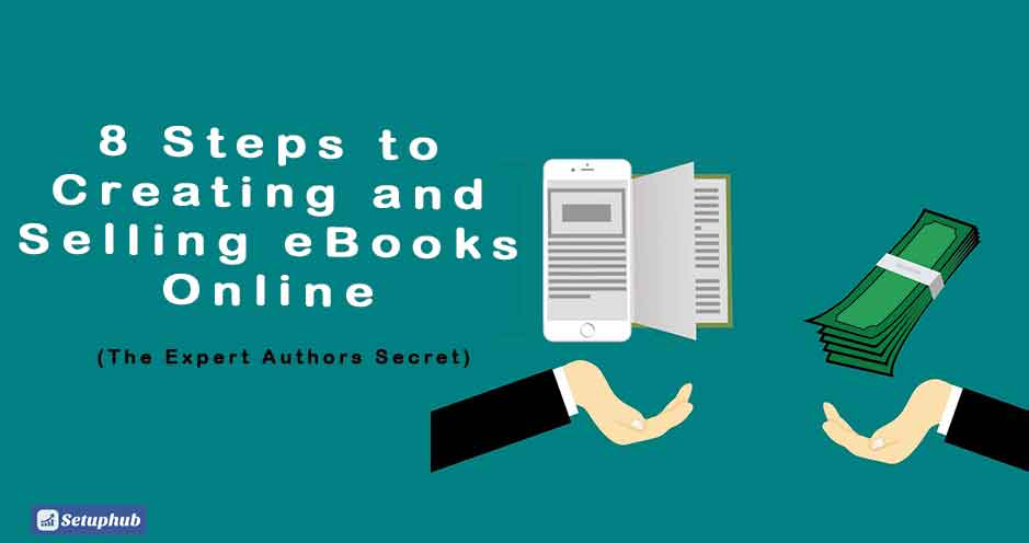 8 Steps to Creating and Selling eBooks Online