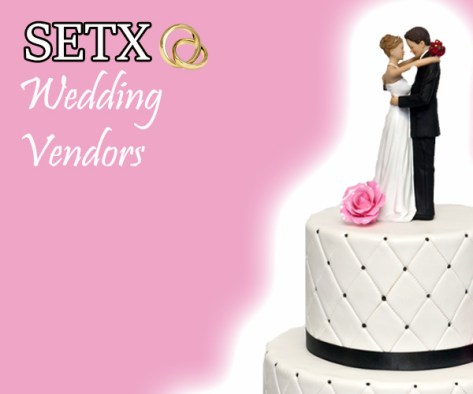 Wedding Vendors Beaumont TX, wedding vendor Southeast Texas, wedding vendors SETX, wedding planning Beaumont TX, wedding planning Southeast Texas