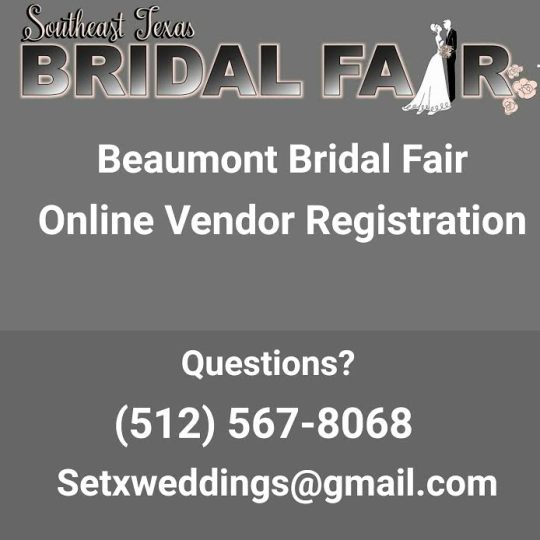 Bridal Fair registration Beaumont TX, Beaumont Bridal Fair Booths, Beaumont Bridal Show vendors, Beaumont Bridal Extravaganza vendor booth