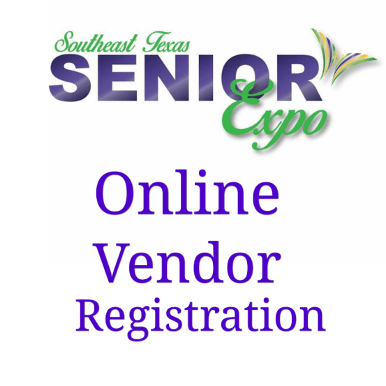 vendor registration Southeast Texas, vendor booth Beaumont Senior Expo, vendor booth Port Arthur senior expo, vendor booth Lumberton Senior Expo