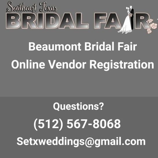 bridal fair registration Beaumont TX, bridal expo registration Beaumont TX, bridal extravaganza vendor Beaumont TX, bridal show booth Beaumont TX