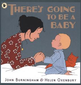 There's Going to be a Baby by  Burningham & Oxenbury