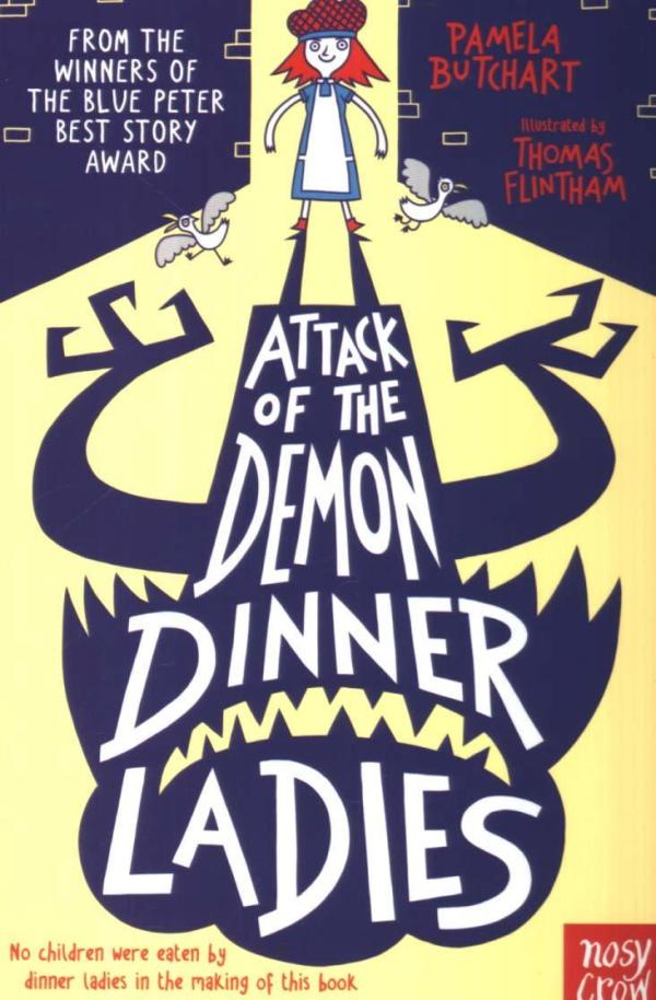 Attack of the Demon Dinner Ladies by Pamela Butchart