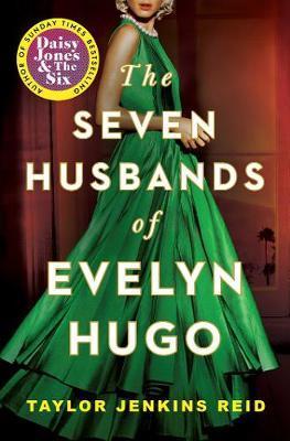 The Seven Husbands of Evelyn Hugo: A Novel by Taylor Jenkins Reid