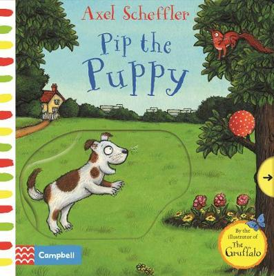 Axel Scheffler Pip the Puppy by Axel Scheffler