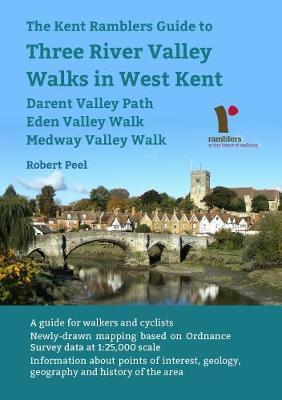 The Kent Ramblers Guide to Three River Valley Walks in West  Kent: Darent Valley by Robert Peel