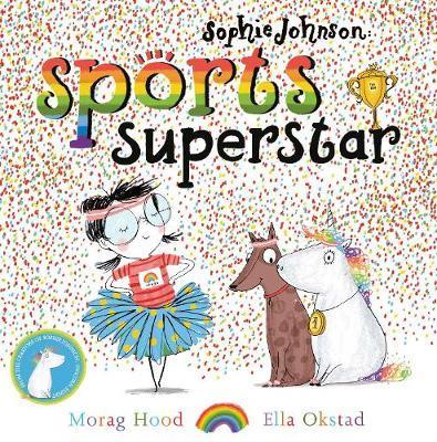 Sophie Johnson: Sports Superstar by Morag Hood