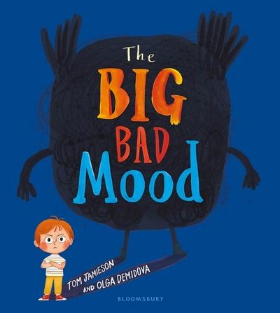 The Big Bad Mood by Tom Jamieson