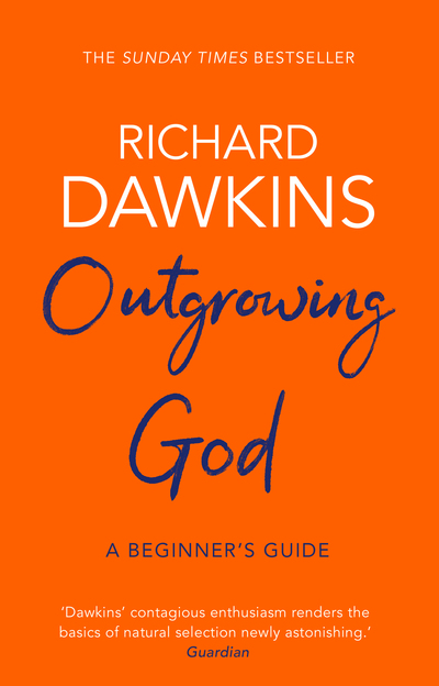 Outgrowing God: A Beginner's Guide by Richard Dawkins