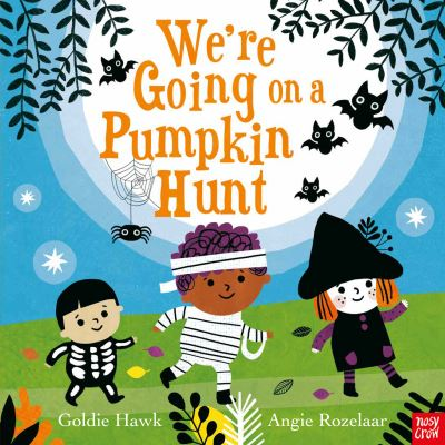 We're Going on a Pumpkin Hunt! by Goldie Hawk