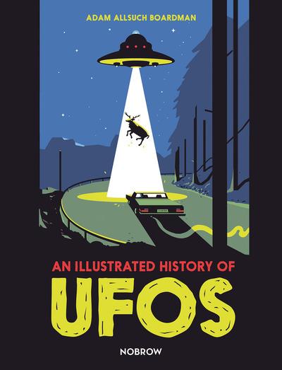 An Illustrated History of UFOs by Boardman, Adam Allsuch