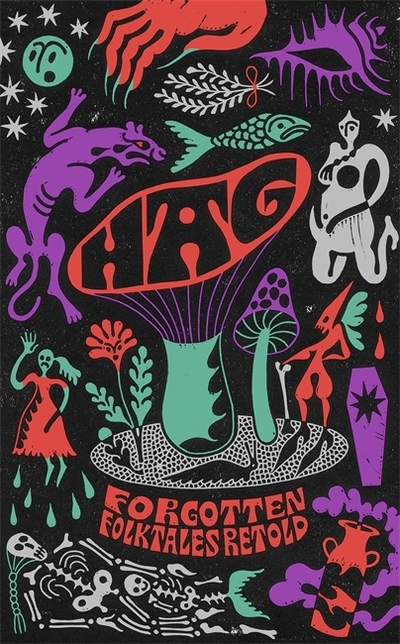 Hag: Forgotten Folktales Retold by Daisy Johnson