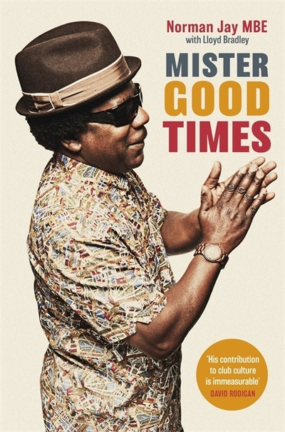 Mister Good Times by Norman Jay