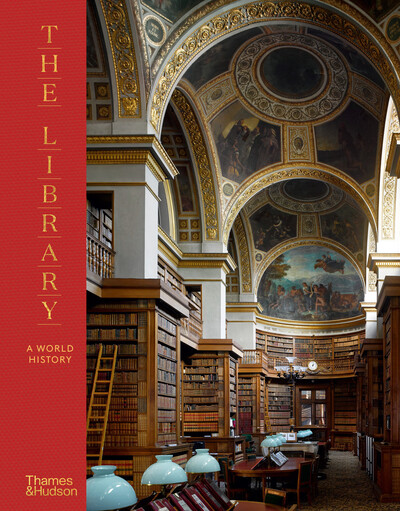 The Library: A World History by James W P Campbell