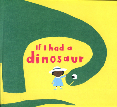 If I had a dinosaur by Gabby Dawnay